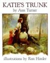Katie's Trunk - Ann Turner, Ronald Himler