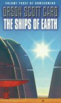 The Ships Of Earth: Number 2 in series (Homecoming) - Orson Scott Card