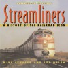 Streamliners: A History of the Railroad Icon - Mike Schafer, Joe Welsh