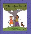 39 Uses for a Friend - Harriet Ziefert, Rebecca Doughty