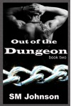 Out of the Dungeon - S.M. Johnson