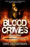 Blood Crimes: Book One - Dave Zeltserman