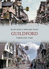 Guildford Through Time. Bernard Parke & David Rose - Bernard Parke, David Rose