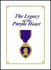 Legacy of the Purple Heart - Turner Publishing Company, Turner Publishing Company