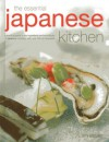 The Essential Japanese Kitchen: A Practical Guide to the Ingredients and Techniques of Japanese Cooking, with Over 350 Photographs - Emi Kazuko