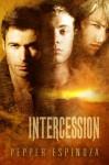 Intercession - Pepper Espinoza