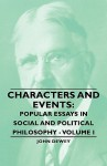 Characters and Events: Popular Essays in Social and Political Philosophy, Vol 1 - John Dewey