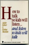 How to Talk So Kids Will Listen and Listen So Kids Will Talk (Audio) - Adele Faber, Elaine Mazlish