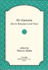Sir Gawain: Eleven Romances and Tales - Thomas Hahns, Consortium for the Teaching of the Middle Ages (TEAMS)