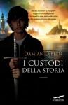 I custodi della storia (Grandi Romanzi Corbaccio) (Italian Edition) - Damian Dibben, Olivia Crosio