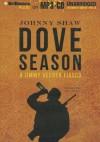 Dove Season - Johnny Shaw, Gary Dikeos
