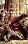 La leggenda di Weasel (Dragonlance: gli eroi, #3) - Michael Williams, Giampaolo Cossato, Sandro Sandrelli