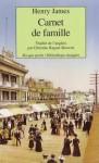 Carnet de Famille suivi de Les années de maturité (Poche) - Henry James, Christine Raguet-Bouvart