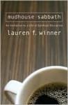 Mudhouse Sabbath - Lauren F. Winner