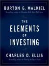 The Elements of Investing (Audio) - Burton G. Malkiel, Charles D. Ellis, Erik Synnestvedt
