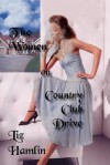The Women on Country Club Drive - Liz Hamlin