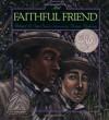The Faithful Friend The - Robert D. San Souci, Brian Pinkney