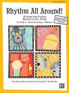 Rhythm All Around: 10 Rhythmic Songs for Singing and Learning - Tim Hayden, Sally K. Albrecht, Jay Althouse