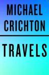 Travels (Vintage) - Michael Crichton