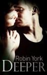 Deeper (Caroline and West) - Robin York