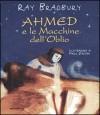 Ahmed e le macchine dell'oblio - Ray Bradbury, Paolo Altan