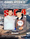 Eldora Speedway: The History of the Most Famous Dirt Short Track in America, 1954-2013 - Bill Holder