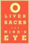 The Mind's Eye (Vintage) - Oliver Sacks