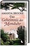 Das Geheimnis der Monduhr - Amanda Brooke