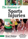 The Anatomy of Sports Injuries - Brad Walker