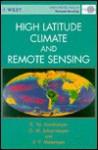 High Latitude Climate and Remote Sensing - K. Ia Kondratev, Ola M. Johannessen