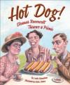 Hot Dog! Eleanor Roosevelt Throws a Picnic - Leslie Kimmelman