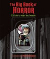 The Big Book of Horror: 21 Tales to Make You Tremble - Pedro Rodriguez, Alissa Heyman