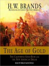 The Age of Gold: The California Gold Rush and the New American Dream (Audio) - H.W. Brands, Brian Mancinelli