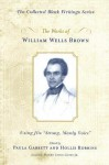 "The Works of William Wells Brown: Using His ""Strong, Manly Voice"" - William Wells Brown"