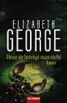 Denn sie betrügt man nicht - Elizabeth George