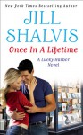 Once in a Lifetime - Jill Shalvis