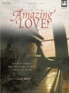 Amazing Love!: Today's Songs and Enduring Hymns for Solo Piano - Cindy Berry
