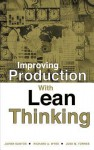 Improving Production with Lean Thinking - Javier Santos, Richard A. Wysk, Jose M. Torres