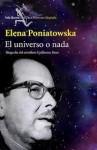 El universo o nada - Elena Poniatowska