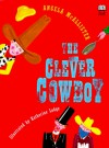 The Clever Cowboy - Angela McAllister, Katherine Lodge