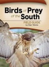 Birds of Prey of the South Field Guide - Stan Tekiela