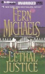 Lethal Justice (Unabr.) - Fern Michaels