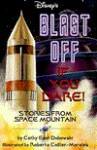Blast Off If You Dare!: Stories from Space Mountain - Cathy East Dubowski