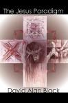 The Jesus Paradigm - David Alan Black