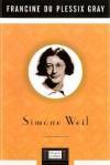Simone Weil - Francine du Plessix Gray