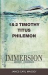 Immersion Bible Studies - 1 and 2 Timothy, Titus, Philemon - James Earl Massey, Jack A. Keller Jr.