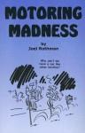 Motoring Madness - Joel Rothman
