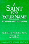 A Saint for Your Name: Saints for Boys - Albert J. Nevins, Ann Ball