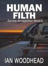 Human Filth (Zombie Armageddon,#6). - Ian Woodhead