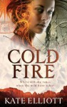 Cold Fire (The Spiritwalker Trilogy) - Kate Elliott